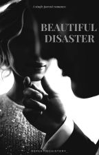 beautiful disaster | #wattys2018 by repeatinghistory_