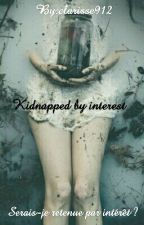 kidnapped by interest by clarisse905