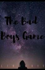 The Bad Boy's Game. [On Going]  S L O W U P D A T E  by Lindsxii