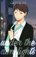Under the Dim Lights • Oikawa Tōru by semipai