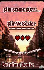 ŞİİR SENDE GÜZEL by BatuhanDeniz84