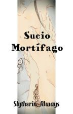 Sucio Mortífago (Snarry) by Slytherin_Always