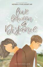 Love Between a Distance  by mrindapnp