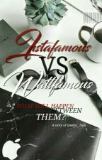 Instafamous VS Wattfamous by queenz_isya