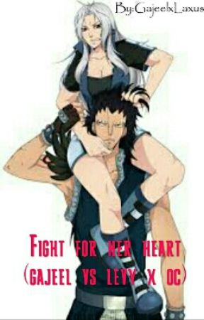 Fight for her heart (Gajeel vs Levy x Oc) - random authors note