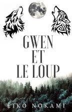 Gwen et Le Loup by EikoNokami