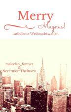 Merry Magnus-turbulente Weihnachtszeiten by malecfan_forever