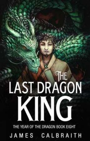 The Last Dragon King (sample) by JamesCalbraith