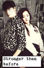 Stronger than before (Bulgarian KPOP fanfiction) by Fabiegh