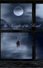 The Knight of the Road by anotherAveragePotato