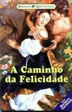 A Caminho da Felicidade - Barbara Cartland by HeartPartido
