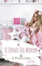 O Dono Do Morro E A Patricinha  by SaZzY061