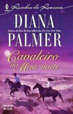 Cavaleiro da Meia-Noite - Diana Palmer by HeartPartido