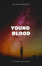 Young Blood by CurrentlyUnavailable