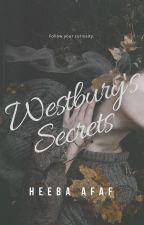 Westbury's Secrets |✔️ by insanebrr_