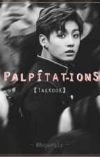 Palpitations - [VKook] by Repetals