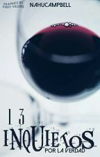 13 Inquietos [COMPLETA] [2do LIBRO] by NahuCampBell