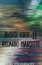 Diversi, forse...|| Riccardo Marcuzzo by XhesikaBardhi