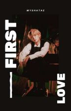 First Love | Min.Yoongi (Completed) by myshatae