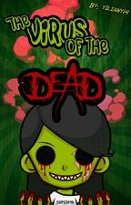 The Virus Of The Dead. by yiliany14
