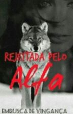 rejeitada pelo alfa by nayane-fernandes