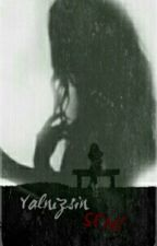 Yalnızsın Sen! by Kristaloptimist