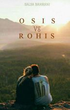Osis vs Rohis by annacrimpson