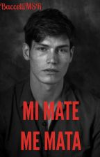MI MATE ME MATA by BaccelliMSR