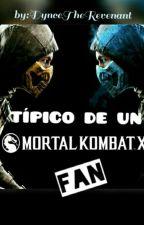 Típico De Un Mortal Kombat X Fan by DynceTheRevenant5