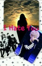 I Hate You ( Imagine Mark Tuan ) by Lim_Carol_Tuan1