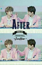 After | JunHao [SELESAI] by FlowerHug