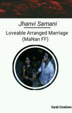 Manan - Lovable Arranged Marriage  by jhanvisamani