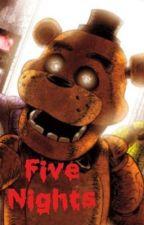 FNAF Five Nights by Cold_Matchmaker