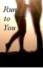 Run to you by PapilioArcana