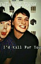 I'd Kill for you by DAT_PHAN_TRASH