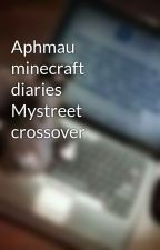 Aphmau minecraft diaries Mystreet crossover by PitbullHelper