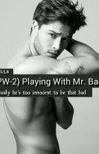 (PW-2) Playing With Mr. Bad by blacktodecember