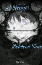 A Race Between Time |RyuuxReader| by _Rae9_