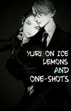 Yuri On Ice One-Shots and Lemons by Holiday_in_arse_1969