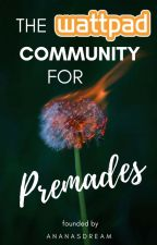 The Wattpad Community for Premades by ananasdream