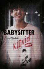 Babysitter » [Slow updates] ; EDITING by JiminsGottaKookie