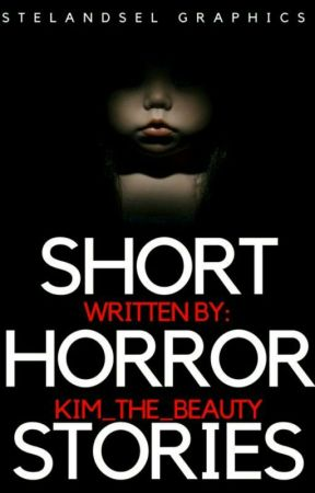 Short Horror Stories {Completed} - Scary Stories- Real - Wattpad