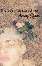 The boy that saved me - Juwany Roman by Emma324x