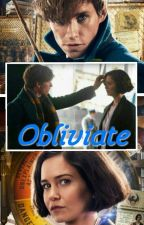 Obliviate| Newt Scamander& Tina Goldstein(fan fiction) by EmmaDianaM
