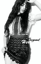 Beyond Her (Camren) by CamrenLove_Story