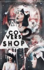 Cover Shop 2 [CLOSED] by Piera_Ntl