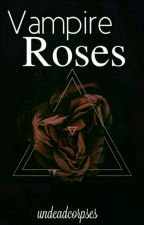 Vampire Roses  by Emo__girl_