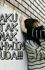 AKU TAK NAK KAHWIN MUDA!!! by puteri_ayn