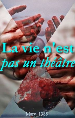 La vie n'est pas un théâtre (ITA) by Mary_1385