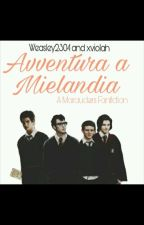 Avventura a Mielandia [a Marauders fanfiction] by Weasley2304